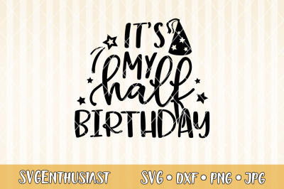 It's my half birthday SVG cut file
