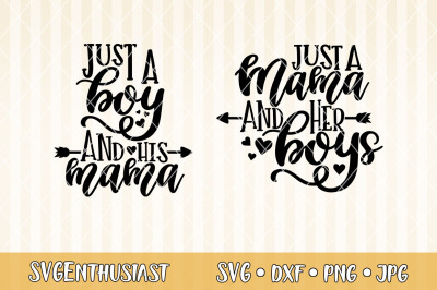 Just a boy and her mama Just a mama and her boys SVG