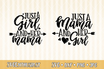 Just a girl and her mama Just a mama and her girl SVG