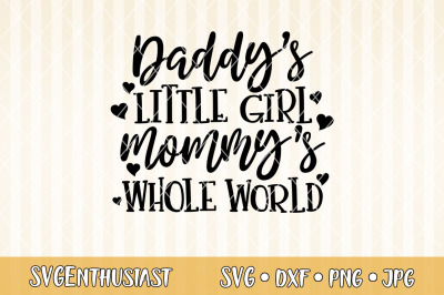 Daddy's little girl mommy's whole world SVG cut file