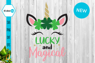 Lucky And Magical Svg, St Patricks Unicorn Svg