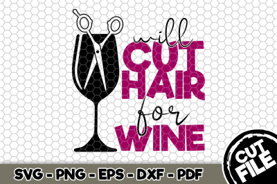 Will Cut Hair For Wine SVG Cut File 124