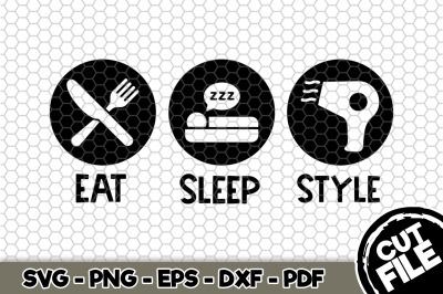 Eat Sleep Style SVG Cut File N126