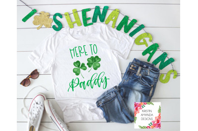 Here to Paddy St. Patricks Day SVG DXF EPS PNG Cut File  Cricut  Silho