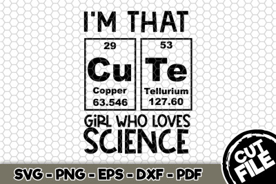 I'm That Cu Te Girl Who Loves Science SVG Cut File n139
