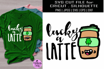 Lucky a latte svg, st pattys day svg