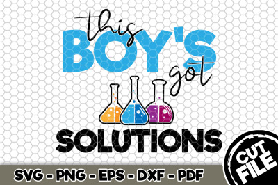 This Boy's Got Solutions SVG Cut File n142