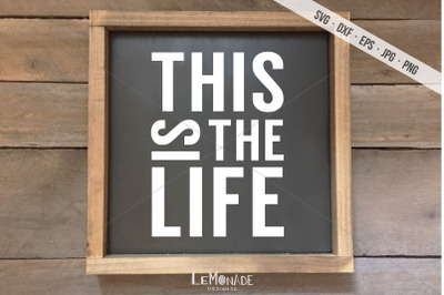 This Is The Life Cutting File, Life SVG