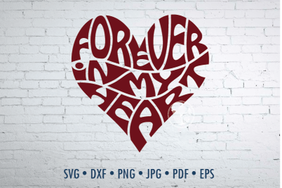 Forever in my heart Word Art, Svg Dxf Eps Png Jpg