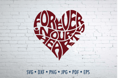 Forever in our hearts Word Art, Svg Dxf Eps Png Jpg