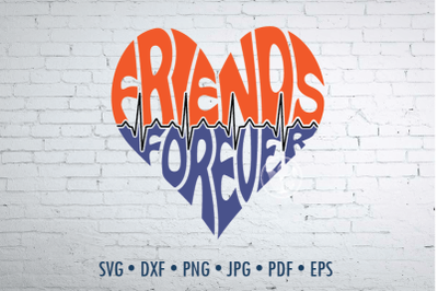 Friends forever Word Art, Svg Dxf Eps Png Jpg, Cut file