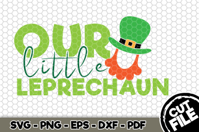 Our Little Leprechaun SVG Cut File n152