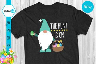 The Hunt Is On, Easter Gnome With Eggs Svg