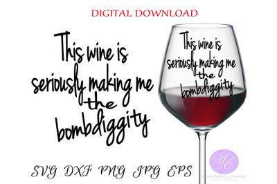 Wine Making Me the Bombdiggity