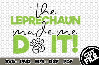 The Leprechaun Made Me Do It! SVG Cut File n159