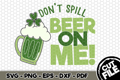 Don't Spill Beer On Me! SVG Cut File n165