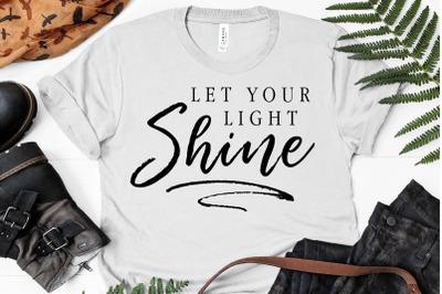 Let Your Light Shine SVG, Cutting File,  T-Shirt Design