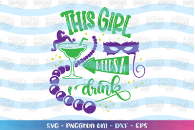 Mardi Gras svg This girl needs a drink svg Wine Alcohol Design