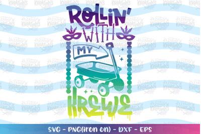 Mardi Gras svg Rollin' with my Krewe