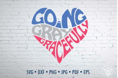 Going gray gracefully Word Art, Svg Dxf Eps Png Jpg, Shirt design