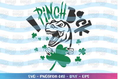St. Patrick's Day svg I pinch back svg Dinosaur T-Rex Kids