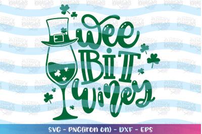 St. Patrick's Day svg A Wee Bit Winey svg Wine Alcohol