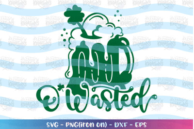 St. Patrick's Day svg O'wasted svg Beer Wine Alcohol
