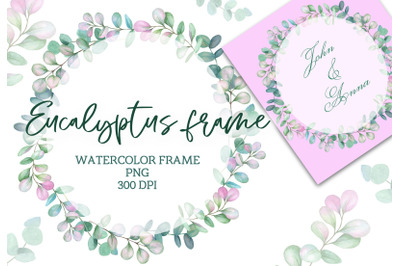 Watercolor frame wreath with eucalyptus leaves.