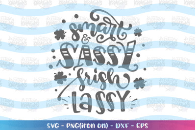 St. Patrick's Day svg Smart and Sassy Irish Lassy