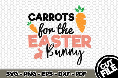 Carrots For The Easter Bunny SVG Cut File n182