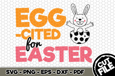 Egg-cited For Easter SVG Cut File n186