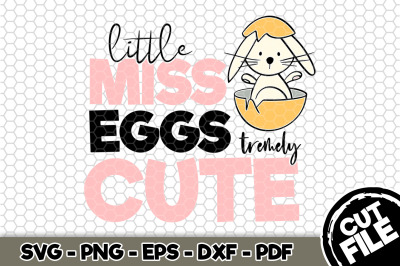 Little Miss Eggs-tremely Cute SVG ~Cut File 188