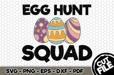 Egg Hunt Squad SVG Cut File n190