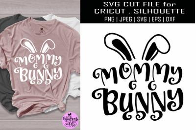 Mommy bunny svg, easter shirt svg