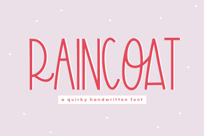 Raincoat - Quirky Handwritten Font