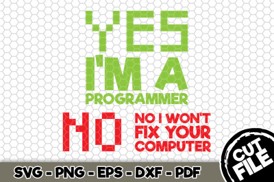 Yes I'm A Programmer SVG Cut File n200
