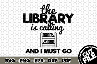 The Library Is Calling And I Must Go SVG Cut File n202
