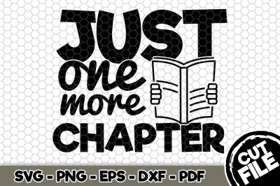 Just One More Chapter SVG Cut File n207