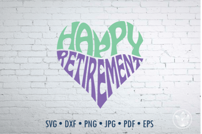 Happy Retirement Word Art heart,  Svg Dxf Eps Png Jpg