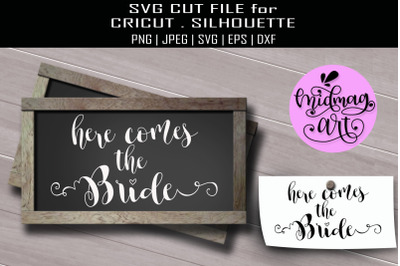 Here comes the bride svg, wedding sign svg