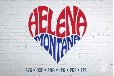Helena Montana Word Art heart, Svg Dxf Eps Png Jpg, Cut file