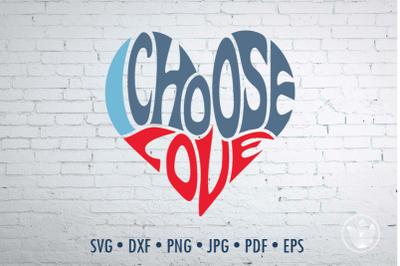 I choose love Word Art heart, Svg Dxf Eps Png Jpg
