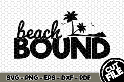 Beach Bound SVG Cut File n214