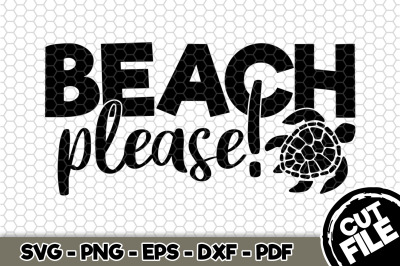 Beach Please! SVG Cut File n216