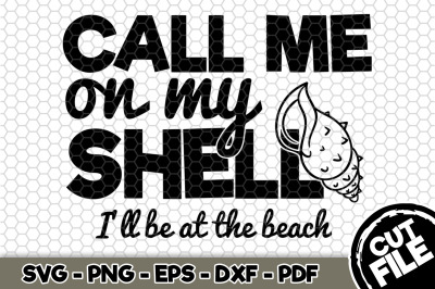 Call Me On My Shell I'll Be At The Beach SVG Cut File n219
