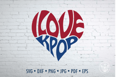 I love kpop Word Art heart, Svg Dxf Eps Png Jpg, Cut file
