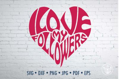 I love my followers heart, Svg Dxf Eps Png Jpg, social media