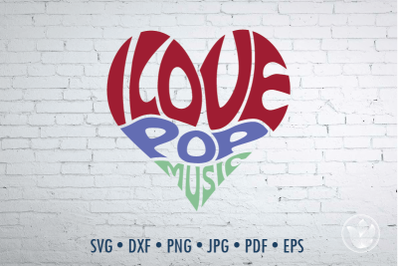 I love pop music heart, Svg Dxf Eps Png Jpg, Cut file