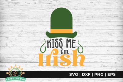 Kiss Me I'm Irish - St. Patrick's Day SVG Cut File.