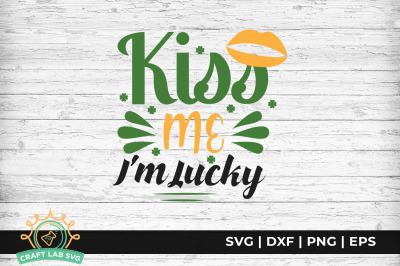 Kiss Me I'm Lucky - St. Patrick's Day SVG Cut File.